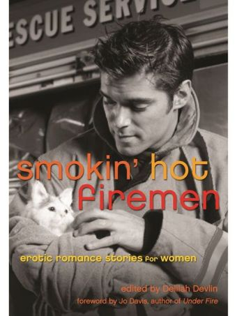 Smokin' Hot Firemen, published by Cleis Press.